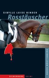 Rosstäuscher - Ein Baden-Württemberg-Krimi