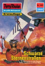 """Perry Rhodan 1441: Schwarze Sternenstraßen - Perry Rhodan-Zyklus """"Die Cantaro"""""""