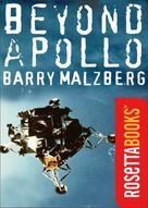 Barry Malzberg: Beyond Apollo
