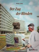 Peter Löw: Der Zug der Blinden