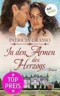 Patricia Grasso: In den Armen des Herzogs - Dukes-Trilogie: Band 1 ★★★★