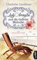 Charlotte Gardener: Lady Arrington und die tödliche Melodie ★★★★