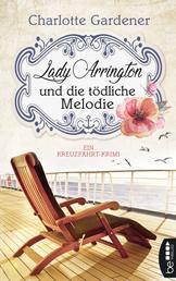 Lady Arrington und die tödliche Melodie - Ein Kreuzfahrt-Krimi