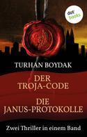 Turhan Boydak: Der Troja-Code & Die Janus-Protokolle ★★★★