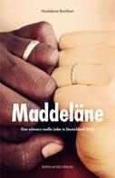 Bantleon Madeleine: Maddeläne ★★★★