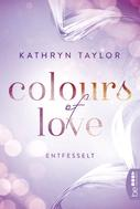 Kathryn Taylor: Colours of Love - Entfesselt ★★★★★