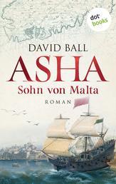 Asha - Sohn von Malta - Roman