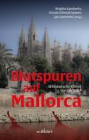 Ursula Schmid-Spreer: Blutspuren auf Mallorca: 18 historische Krimis von der Insel