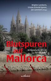 Blutspuren auf Mallorca: 18 historische Krimis von der Insel