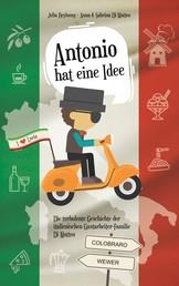 Antonio hat eine Idee - Die turbulente Geschichte der italienischen Gastarbeiter-Familie Di Matteo