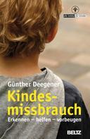 Günther Deegener: Kindesmissbrauch - Erkennen, helfen, vorbeugen