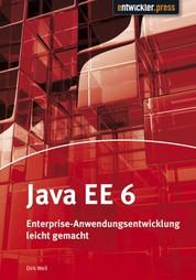 Java EE 6 - Enterprise-Anwendungsentwicklung leicht gemacht