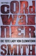Cordwainer Smith: Die tote Lady von Clowntown
