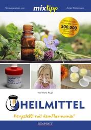 MIXtipp Heilmittel - Hergestellt mit dem Thermomix