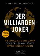 Franz Josef Radermacher: Der Milliarden-Joker – Scientific Edition
