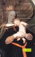 Michael Kibler: Madonnenkinder ★★★★