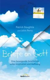 Briefe an Gott - Eine bewegende Geschichte voller Inspiration und Hoffnung.