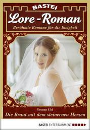 Lore-Roman 52 - Liebesroman - Die Braut mit dem steinernen Herzen