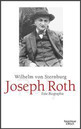Joseph Roth - Eine Biographie