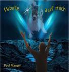 Paul Mauser: Warte auf mich ★★★★★