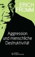 Erich Fromm: Aggression und menschliche Destruktivität ★★★★