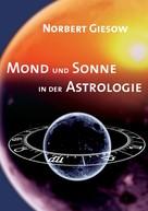 Norbert Giesow: Mond und Sonne in der Astrologie ★★★★★