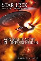 David A. McIntee: Star Trek - The Next Generation 07: Von Magie nicht zu unterscheiden ★★★★
