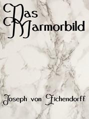 Das Marmorbild - Eine Novelle