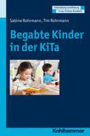 Sabine Rohrmann: Begabte Kinder in der KiTa