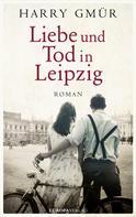 Harry Gmür: Liebe und Tod in Leipzig ★★★★