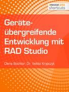 Dr. Veikko Krypczyk: Geräteübergreifende Entwicklung mit RAD Studio