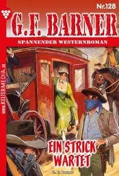 G.F. Barner 128 – Western - Ein Strick wartet