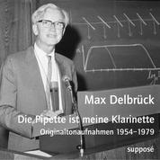 Die Pipette ist meine Klarinette - Originaltonaufnahmen 1954-1979