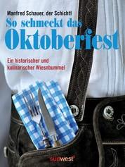So schmeckt das Oktoberfest - Ein historischer und kulinarischer Wiesn-Bummel
