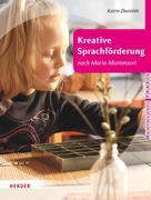 Katrin Zboralski: Kreative Sprachförderung nach Maria Montessori
