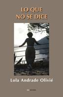 Lola Andrade: Lo que no se dice