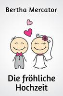 Bertha Mercator: Die fröhliche Hochzeit ★★★★★