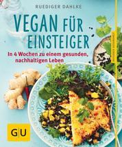Ich bin dann mal vegan - Der einfache und nachhaltige Einstieg in ein gesundes Leben