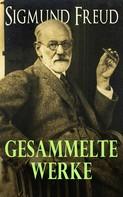Sigmund Freud: Gesammelte Werke