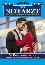 Der Notarzt 385 - Arztroman - Der Klang deines Herzens