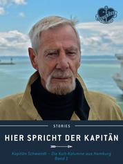 Hier spricht der Kapitän. Band 1 - Kapitän Schwandt - Die Kult-Kolumne aus Hamburg.