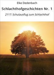 Schlachthofgeschichten Nr. 1 - 2117: Schulausflug zum Schlachthof