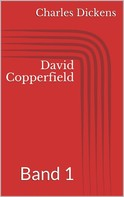 Charles Dickens: David Copperfield - Band 1
