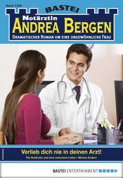 Notärztin Andrea Bergen 1360 - Arztroman - Verlieb dich nie in deinen Arzt!