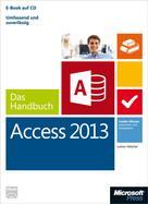 Lorenz Hölscher: Microsoft Access 2013 - Das Handbuch