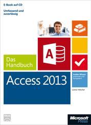 Microsoft Access 2013 - Das Handbuch - Insider-Wissen - praxisnah und kompetent