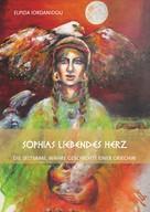 Elpida Iordanidou: Sophias liebendes Herz