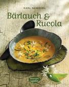 Karl Newedel: Bärlauch & Rucola ★★★★