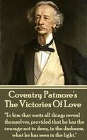 Coventry Patmore: The Victories Of Love