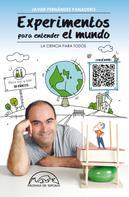 Javier Fernández Panadero: Experimentos para entender el mundo